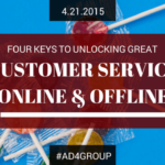 Four Keys to Unlocking Great Customer Service Online & Offline