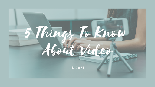 5 Things to Know About Video